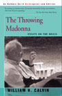 The Throwing Madonna:  Essays on the Brain